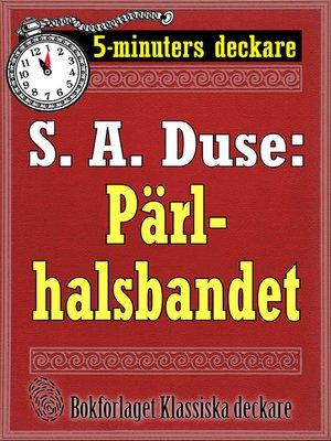 cover image of 5-minuters deckare. S. A. Duse: Pärlhalsbandet. Berättelse
