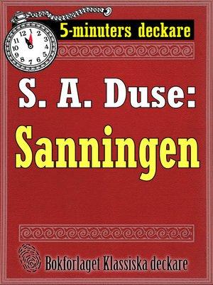 cover image of 5-minuters deckare. S. A. Duse: Sanningen. Berättelse