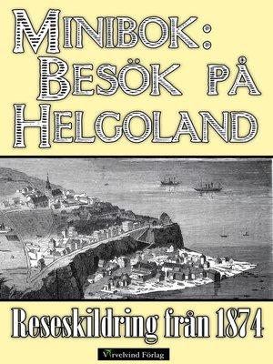 cover image of Minibok: Besök på Helgoland år 1874