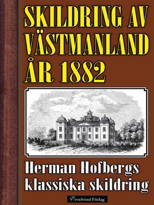 cover image of Skildring av Västmanland år 1882