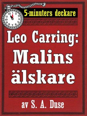 cover image of 5-minuters deckare. Leo Carring: Malins älskare. Detektivhistoria