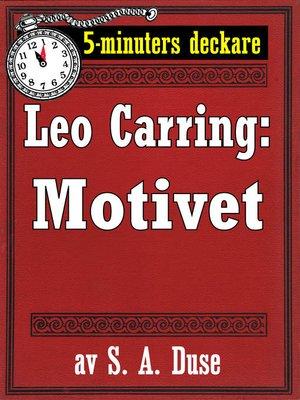 cover image of 5-minuters deckare. Leo Carring: Motivet. Detektivhistoria