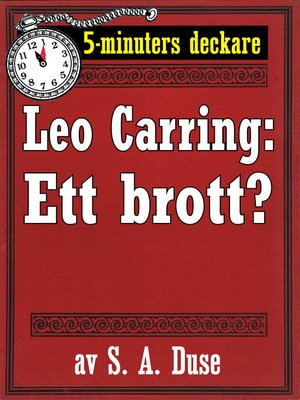 cover image of 5-minuters deckare. Leo Carring: Ett brott? Berättelse