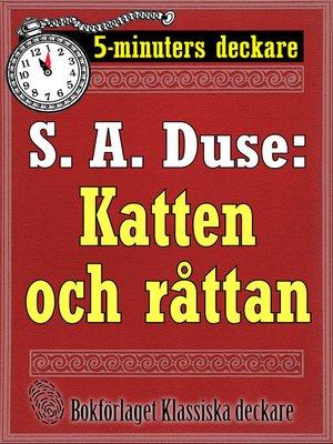 cover image of 5-minuters deckare. S. A. Duse: Katten och råttan. Detektivhistoria