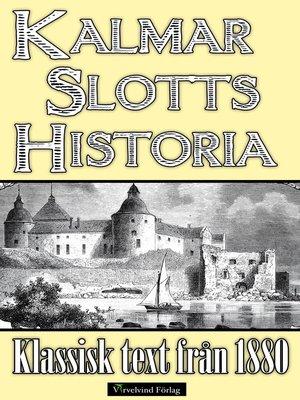 cover image of Minibok: Kalmar slotts historia