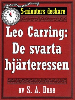 cover image of 5-minuters deckare. Leo Carring: De svarta hjärteressen. Detektivhistoria