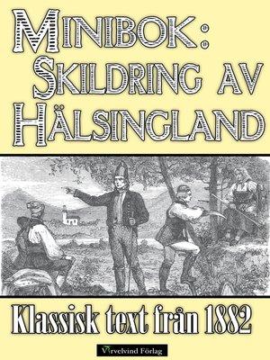 cover image of Minibok: Skildring av Hälsingland år 1882