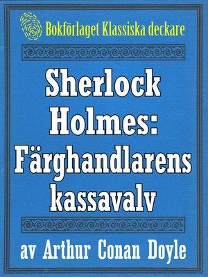 cover image of Sherlock Holmes: Äventyret med färghandlarens kassavalv