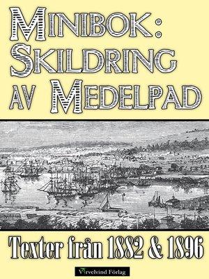 cover image of Minibok: Skildring av Medelpad år 1882 och 1896