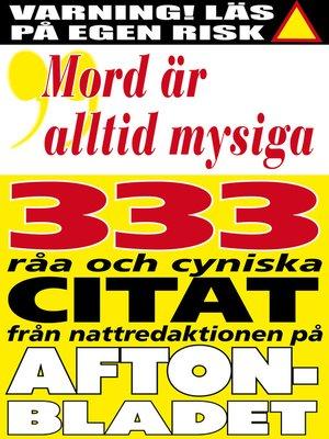 cover image of Citatboken 3. Mord är alltid mysiga – och 333 andra råa citat från nattredaktionen på Aftonbladet