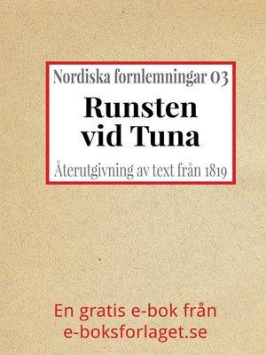 cover image of Nordiska fornlemningar 3 – III. Runsten vid Tuna