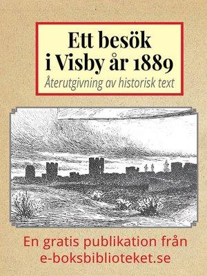 cover image of Ett besök i Visby år 1889