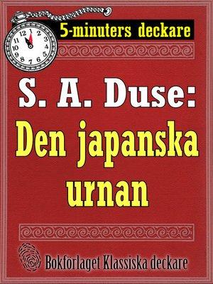 cover image of 5-minuters deckare. S. A. Duse: Den japanska urnan. En historia