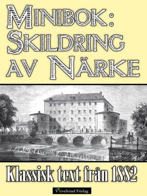 cover image of Minibok: Skildring av Närke år 1882