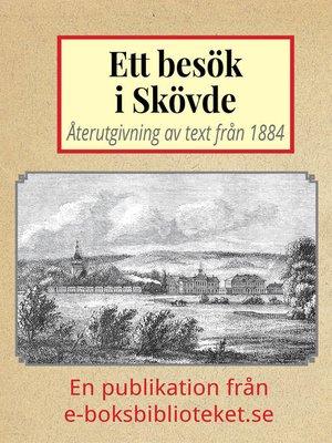 cover image of Ett besök i Skövde år 1884