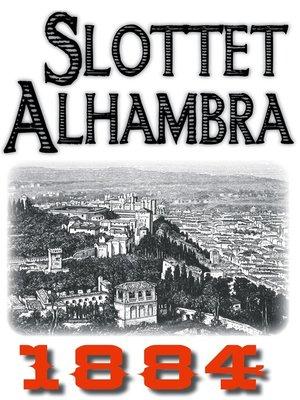 cover image of Skildring av slottet Alhambra år 1884