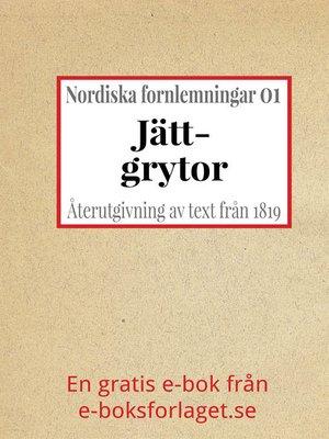 cover image of Nordiska fornlemningar 1 – I. Jättgrytor