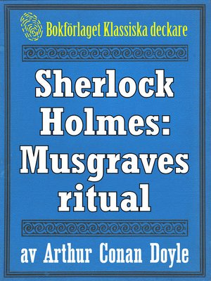 cover image of Sherlock Holmes: Äventyret med Musgraves ritual