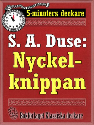 cover image of 5-minuters deckare. S. A. Duse: Nyckelknippan. Kriminalberättelse