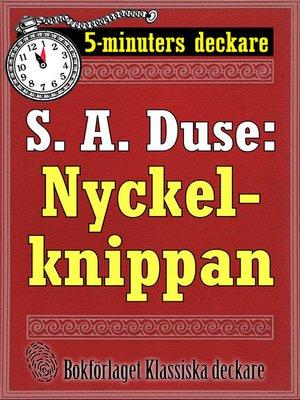 cover image of 5-minuters deckare. S. A. Duse: Nyckelknippan. Kriminalberättelse