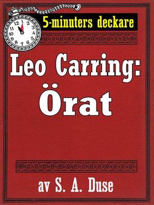cover image of 5-minuters deckare. Leo Carring: Örat. Detektivhistoria