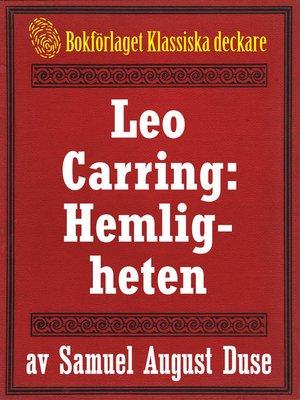 cover image of Hemligheten. Privatdetektiven Leo Carrings märkvärdiga upplevelser