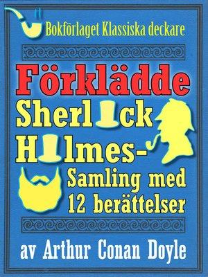 cover image of Sherlock Holmes-samling: Den förklädde mästerdetektiven