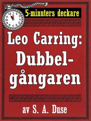 cover image of 5-minuters deckare. Leo Carring: Dubbelgångaren. Detektivhistoria