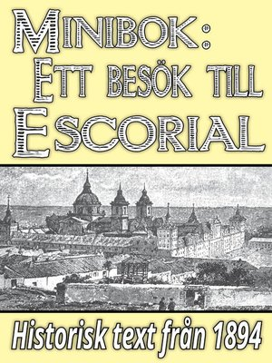 cover image of Minibok: Ett besök i klostret Escorial år 1893