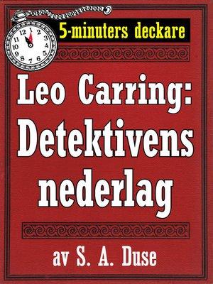 cover image of 5-minuters deckare. Leo Carring: Detektivens nederlag. Detektivhistoria