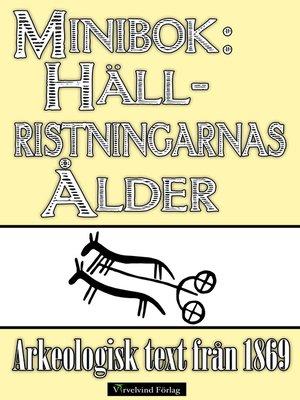 cover image of Minibok: Hällristningarnas ålder