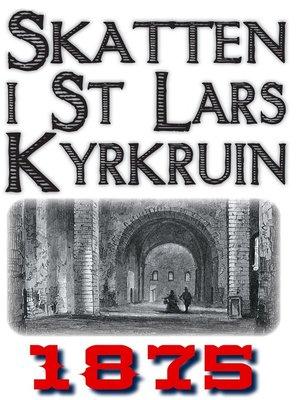 cover image of Gotländska anekdoter. I. Den drömda skatten i S:t Lars