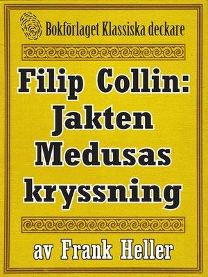 cover image of Filip Collin: Jakten Medusas kryssning