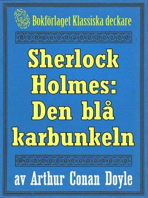 cover image of Sherlock Holmes: Äventyret med den blå karbunkeln