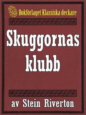 cover image of Stein Riverton: Skuggornas klubb