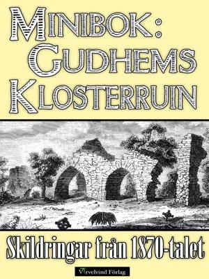 cover image of Skildringar av Gudhems kloster på 1870-talet