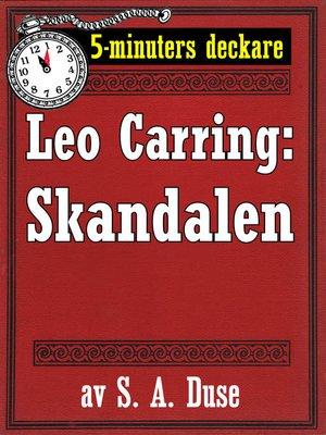 cover image of 5-minuters deckare. Leo Carring: Skandalen. Detektivberättelse