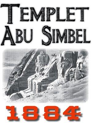 cover image of Skildring av templet i Abu Simbel år 1884