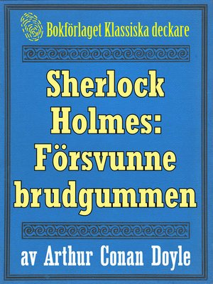 cover image of Sherlock Holmes: Äventyret med den försvunne brudgummen
