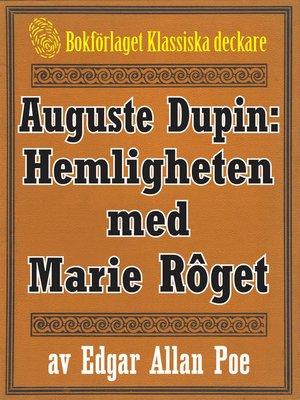 cover image of Auguste Dupin: Hemligheten med Marie Rôget