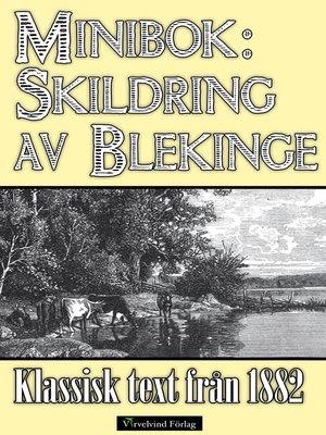 cover image of Skildring av Blekinge år 1882