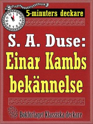 cover image of 5-minuters deckare. S. A. Duse: Einar Kambs bekännelse. Berättelse