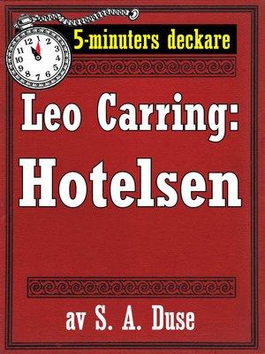 cover image of 5-minuters deckare. Leo Carring: Hotelsen. Detektivhistoria