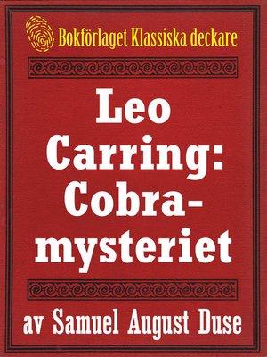 cover image of Cobra-mysteriet. Privatdetektiven Leo Carrings märkvärdiga upplevelser VI