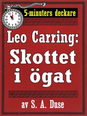 cover image of 5-minuters deckare. Leo Carring: Skottet i ögat
