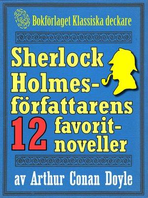 cover image of Sherlock Holmes-samling: Författaren Arthur Conan Doyles 12 favoritberättelser