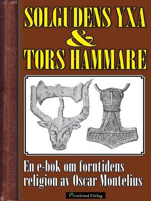 cover image of Solgudens yxa och Tors hammare