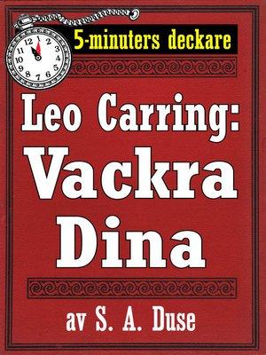 cover image of 5-minuters deckare. Leo Carring: Vackra Dina. Detektivhistoria