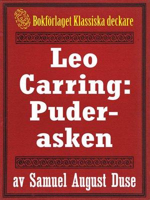 cover image of Leo Carring: Puderasken. Detektivhistoria