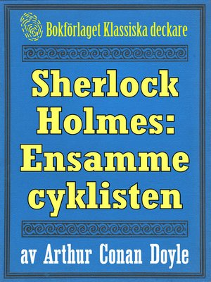 cover image of Sherlock Holmes: Äventyret med den ensamme cyklisten